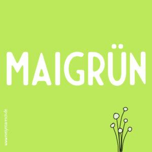 Read more about the article Maigrün – frühlingsfrisch!